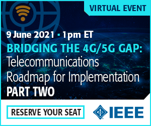 Bridging the 4G/5G Gap: Telecommunications Roadmap for Implementation - Part 2 (Virtual Event)