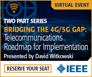 Bridging the 4G/5G Gap: Telecommunications Roadmap for Implementation - Parts 1 & 2 (Virtual Event)